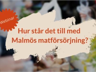 """Eventbild för webinariet """"Hur står det till med Malmös matförsörjning"""""""